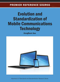 Evolution and Standardization of Mobile Communications Technology by DongBack Seo