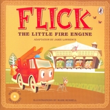 Flick the Little Fire Engine (Book + CD) by Jamie Lawrence