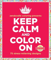 Keep Calm and Color On by Meredith Mennitt