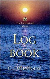 The International Marine Log Book by C.D. Nouse