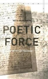 Poetic Force by Kevin McLaughlin