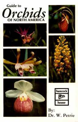 Guide to Orchids of North America by William Petrie
