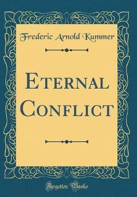 Eternal Conflict (Classic Reprint) by Frederic Arnold Kummer