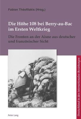 Die Hoehe 108 Bei Berry-Au-Bac Im Ersten Weltkrieg