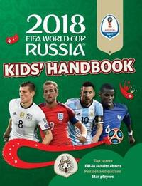 2018 FIFA World Cup Russia (TM) Kids' Handbook by Kevin Pettman