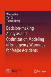 Decision-making Analysis and Optimization Modeling of Emergency Warnings for Major Accidents by Wenmei Gai