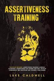 Assertiveness Training by Luke Caldwell