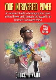 Your Introverted Power Large Print Edition by Chuck Rikard