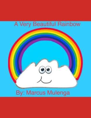A Very Beautiful Rainbow by Marcus Mulenga
