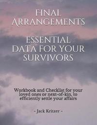 Final Arrangements Essential Data for Your Survivors by Shannon Kritzer image