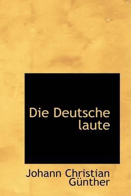 Die Deutsche Laute by Johann Christian Gunther image