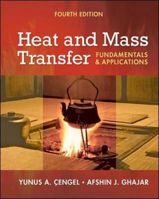 Heat and Mass Transfer: Fundamentals and Applications + EES DVD for Heat and Mass Transfer by Afshin J. Ghajar