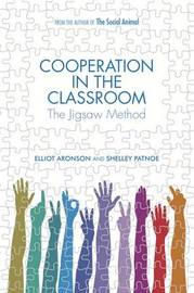Cooperation in the Classroom by Elliot Aronson image