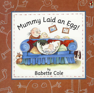 Mummy Laid An Egg! by Babette Cole image
