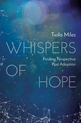 Whispers of Hope by Twila Miles