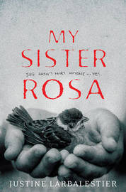 My Sister Rosa by Justine Larbalestier image