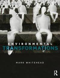 Environmental Transformations by Mark Whitehead