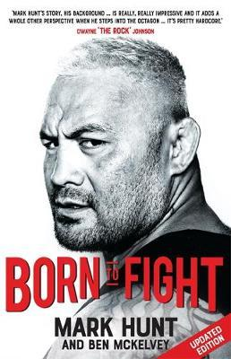 Born to Fight by Mark Hunt