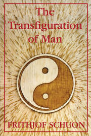 Transfiguration of Man by Frithjof Schuon