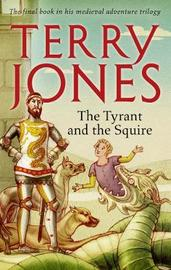 The Tyrant and the Squire by Terry Jones image