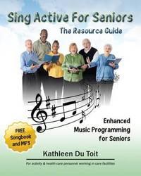 Sing Active for Seniors by Kathleen Du Toit