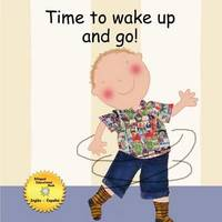 Time to Wake Up and Go! by Graciela Castellanos