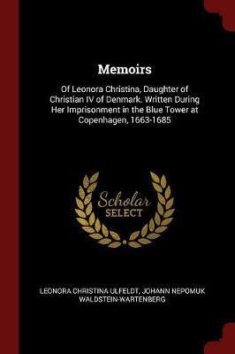 Memoirs by Leonora Christina Ulfeldt
