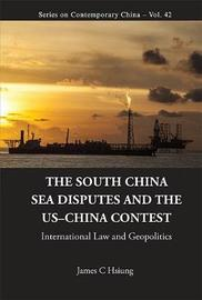 South China Sea Disputes And The Us-china Contest, The: International Law And Geopolitics by James Chieh Hsiung