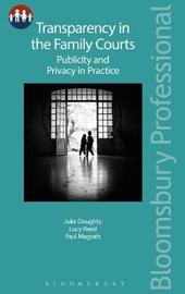 Transparency in the Family Courts: Publicity and Privacy in Practice by Julie Doughty image