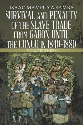 Survival and Penalty of the Slave Trade from Gabon Until the Congo in 1840-1880 by Isaac Mampuya Samba image