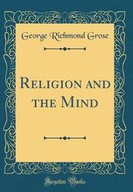 Religion and the Mind (Classic Reprint) by George Richmond Grose image