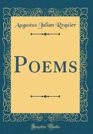 Poems (Classic Reprint) by Augustus Julian Requier image