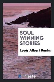 Soul Winning Stories by Louis Albert Banks image