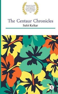 The Centaur Chronicles by Suhit Kelkar image