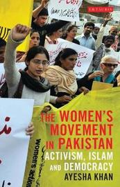 The Women's Movement in Pakistan by Ayesha Khan