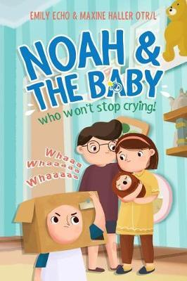 Noah and the baby who won't stop crying by Maxine Haller Otr/L image