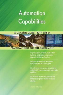 Automation Capabilities A Complete Guide - 2019 Edition by Gerardus Blokdyk image
