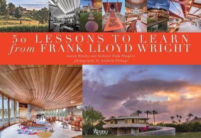 Fifty Lessons to Learn from Frank Lloyd Wright by Aaron Betsky
