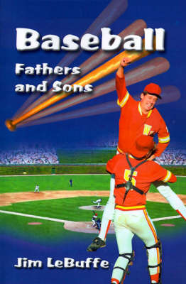 Baseball Fathers and Sons by Jim Lebuffe image