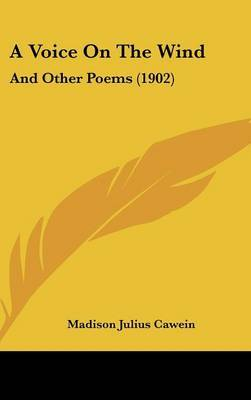 A Voice on the Wind: And Other Poems (1902) by Madison Julius Cawein image