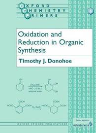 Oxidation and Reduction in Organic Synthesis by Timothy J. Donohoe