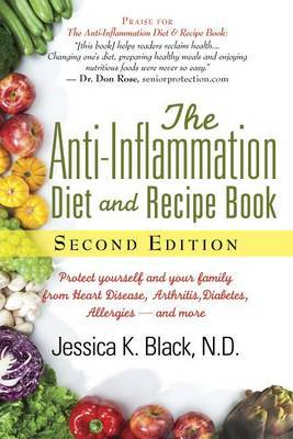 The Anti-Inflammation Diet and Recipe Book, Second Edition by Jessica K. Black