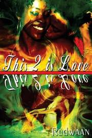 This 2 Is Love by Rudwaan