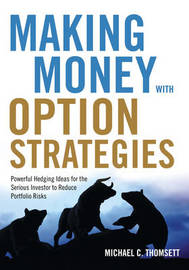 Making Money with Option Strategies by Michael C Thomsett