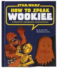 How to Speak Wookiee by Smith