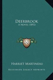 Deerbrook Deerbrook: A Novel (1892) a Novel (1892) by Harriet Martineau
