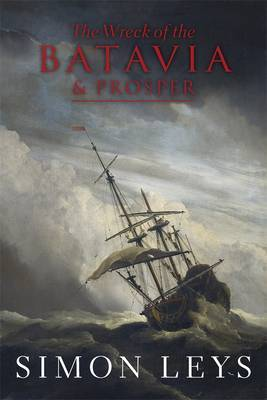 The Wreck Of The Batavia And Prosper by Simon Leys