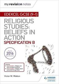 My Revision Notes Edexcel Religious Studies for GCSE (9-1): Beliefs in Action (Specification B) by Victor W. Watton image