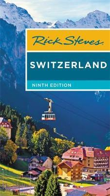 Rick Steves Switzerland (Ninth Edition) by Rick Steves