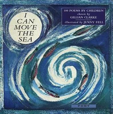 I Can Move the Sea - 100 Poems by Children image
